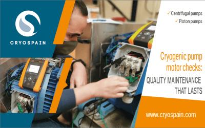 Cryogenic pump motor checks: quality maintenance that lasts